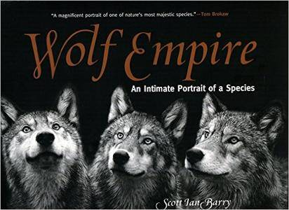 Wolf Empire: An Intimate Portrait of a Species
