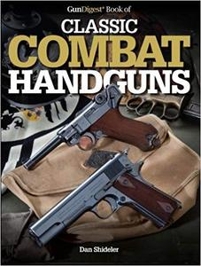 The Gun Digest Book of Classic Combat Handguns (Gun Digest Books)