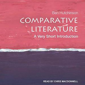 Comparative Literature: A Very Short Introduction [Audiobook]