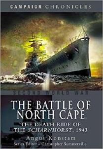 The Battle of the North Cape: The Death Ride of the Scharnhorst, 1943 (Campaign Chronicles) [Repost]