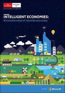 The Economist (Intelligence Unit) - Intelligent Economies: AI's transformation of industries and society (2018)