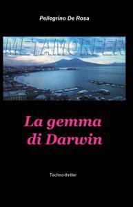 Metamorfer. La gemma di Darwin.