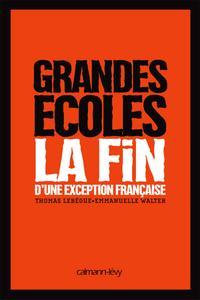 Grandes Ecoles - La fin d'une exception française