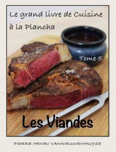 """Pierre-Henri Vannieuwenhuyse, """"Le grand livre de cuisine à la plancha"""", tome 5"""