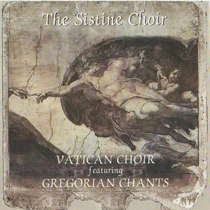 The Sistine Choir - Vatican Choir featuring Gregorian Chants (2005) {Classic Company}
