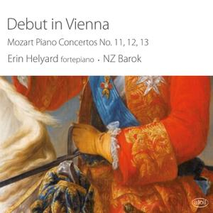 Erin Helyard & NZ Barok - Debut in Vienna: Mozart Piano Concertos No. 11, 12, 13 (2019)