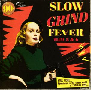 Various Artists - Slow Grind Fever Vol. 5 & 6 (2016) {Stag-O-Lee Records STAG-O-081}
