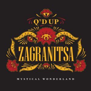 Q'd Up - Zagranitsa: Mystical Wonderland (2019)