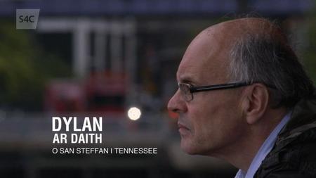 S4C Dylan ar Daith - O San Steffan i Tennessee (2014)