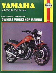 Yamaha XJ650 & 750 Fours   653cc, 748cc   1980-1985 Owners Workshop Manual (Haynes Manuals)