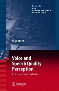 Voice and Speech Quality Perception: Assessment and Evaluation