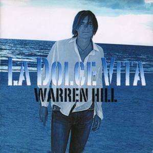 Warren Hill - La Dolce Vita (2008)