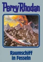 Perry Rhodan 82: Raumschiff in Fesseln