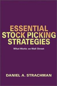 Essential Stock Picking Strategies: What Works on Wall Street