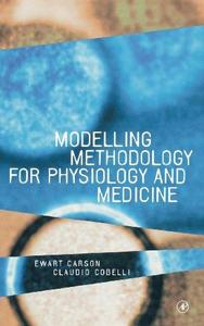 Modeling Methodology for Physiology and Medicine (Academic Press Biomedical Engineering Series)