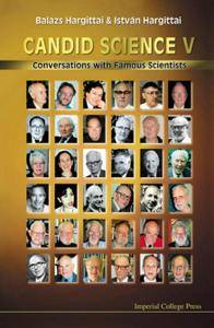 Candid Science V: Conversations with Famous Scientists (repost)