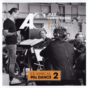 Alex Christensen & The Berlin Orchestra - Classical 90s Dance 2 (2018)