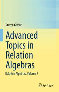 Advanced Topics in Relation Algebras: Relation Algebras, Volume 2