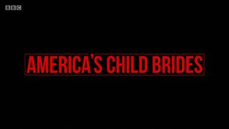 BBC - Americas Child Brides (2019)