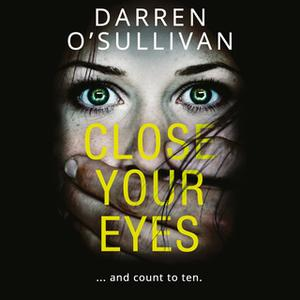 «Close Your Eyes…» by Darren O'Sullivan