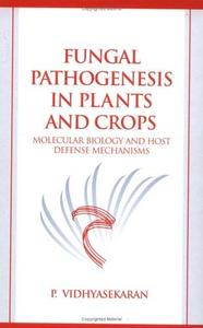 Fungal pathogenesis in plants and crops: molecular biology and host defense mechanisms