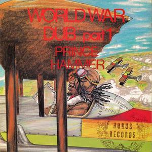 Prince Hammer - World War Dub Part 1 (1979) {2013 Horus}