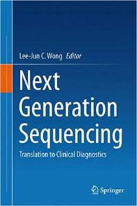 Next Generation Sequencing: Translation to Clinical Diagnostics