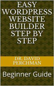 Easy WordPress Website builder Step by Step: Beginner Guide