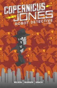 Copernicus Jones - Robot Detective 008 2017 digital Son of Ultron-Empire