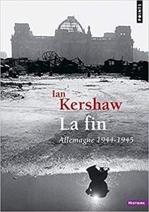 La Fin. Allemagne 1944-1945 - Ian Kershaw