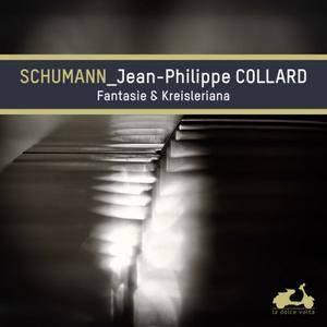Jean-Philippe Collard - Schumann: Fantasie & Kreisleriana (Bonus Track Version) (2017)