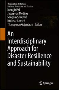An Interdisciplinary Approach for Disaster Resilience and Sustainability