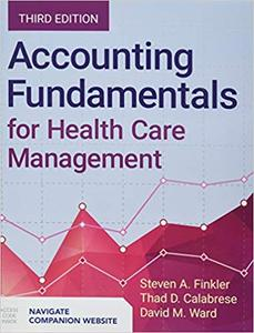 Accounting Fundamentals for Health Care Management Ed 3