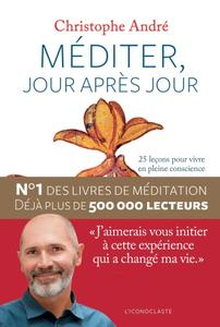 """Christophe André, """"Méditer, jour après jour"""""""