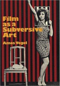 Amos Vogel - Film as a Subversive Art