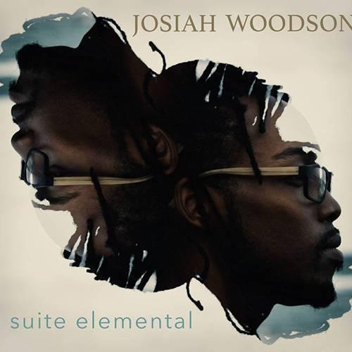 Josiah Woodson - Suite Elemental (2017)