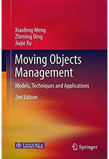 Moving Objects Management: Models, Techniques and Applications (2nd edition) [Repost]