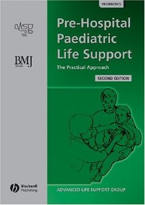 Pre-Hospital Paediatric Life Support: The Practical Approach, 2 edition (Repost)