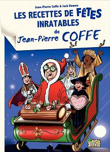 Jean-Pierre Coffe - Tome 3 - Les Recettes de Fêtes Inratables