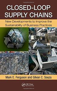 Closed-Loop Supply Chains: New Developments to Improve the Sustainability of Business Practices (Supply Chain Integration Model