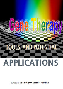 """Gene Therapy: Tools and Potential Applications"" ed. by Francisco Martin Molina"