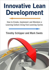 Innovative Lean Development: How to Create, Implement and Maintain a Learning Culture Using Fast Learning Cycles (repost)