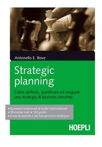Bove Antonello - Strategic Planning. Come definire, pianificare ed eseguire una strategia di business vincente (2012) [Repost]