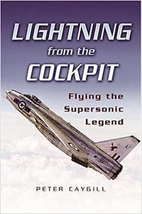 Lightning from the Cockpit: Flying the Supersonic Legend [Repost]