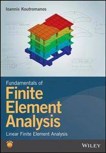Fundamentals of Finite Element Analysis : Linear Finite Element Analysis