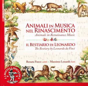Renata Fusco & Massimo Lonardi - Animali In Musica Nel Rinascimento, Il Bestiario Di Leonardo (2012) {Discantica 255}