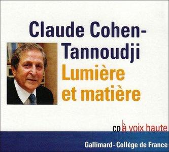 """Claude Cohen-Tannoudji, """"Lumière et matière"""""""