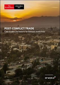 The Economist (Intelligence Unit) - Post-Conflict Trade, Case studies and lessons for Ethiopia and Eritrea (2019)