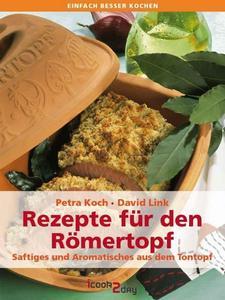 Rezepte für den Römertopf®. Saftiges und Aromatisches aus dem kultigen Bräter (einfach besser kochen) (Repost)