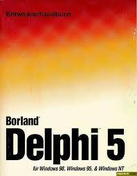 Entwicklerhandbuch: Borland Delphi 5 für Windows 95, Windows 98 & Windows NT [Repost]